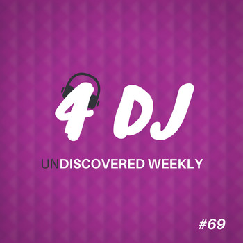 Various Artists / - 4 DJ: UnDiscovered Weekly #69
