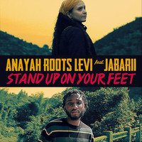 Anayah Roots Levi & Jabarii - Stand up on Your Feet (feat. Good over Evil)