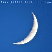 Daniel Diaz - Full Summer Moon