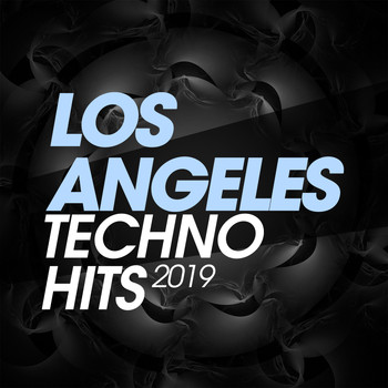 Various Artists - Los Angeles Techno Hits 2019