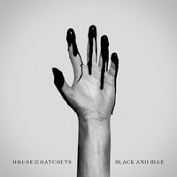 House of Hatchets - Black and Blue