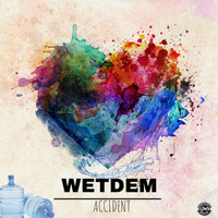 Accident - Wet Dem