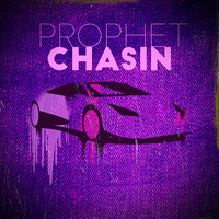 Prophet - Chasin (Explicit)