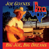 Joe Goynes - Big Joe, Big Dreams