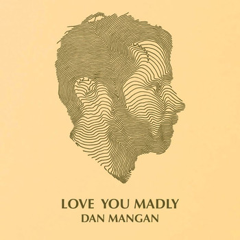 Dan Mangan - Love You Madly