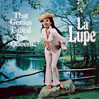 La Lupe - That Genius Called The Queen