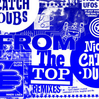 Nick Catchdubs - From The Top (Remixes)