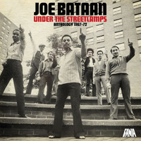 Joe Bataan - Under The Streetlamps: Anthology 1967-72