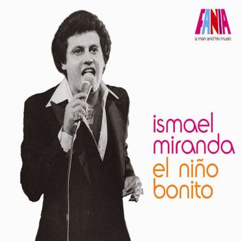 Ismael Miranda - A Man And His Music: El Niño Bonito