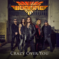 Bonfire - Crazy over You