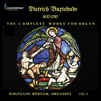 Wolfgang Rübsam - Buxtehude: Complete Works for Organ, Vol. 5