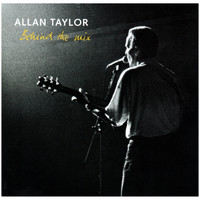 Allan Taylor - Behind the Mix