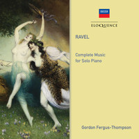 Gordon Fergus-Thompson - Ravel: Complete Music for Solo Piano