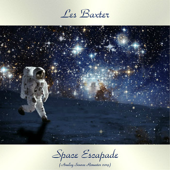 Les Baxter - Space Escapade (Analog Source Remaster 2019)