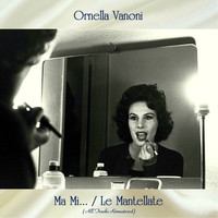 Ornella Vanoni - Ma Mi... / Le Mantellate (All Tracks Remastered)