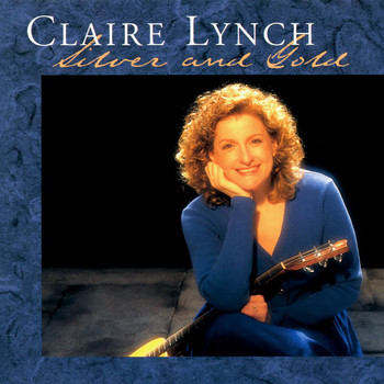 Claire Lynch - Silver And Gold