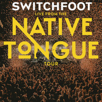 Switchfoot - Live From The NATIVE TONGUE Tour
