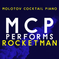 Molotov Cocktail Piano - MCP Performs Rocketman