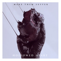 Make Them Suffer - Hollowed Heart (Explicit)