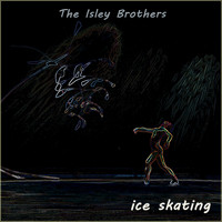 The Isley Brothers - Ice Skating