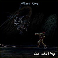 Albert King - Ice Skating