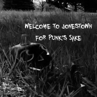 Welcome to Jonestown - For Punk's Sake (Explicit)