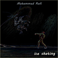 Mohammed Rafi - Ice Skating