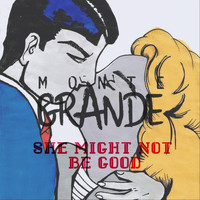Monte Grande - She Might Not Be Good