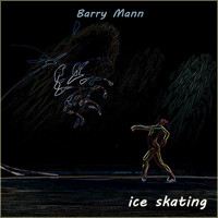 Barry Mann - Ice Skating