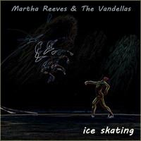 Martha Reeves & The Vandellas - Ice Skating
