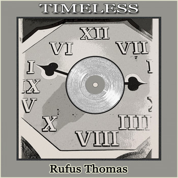 Rufus Thomas - Timeless