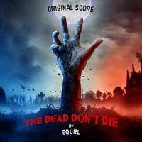SQÜRL - The Dead Don't Die (Original Score)