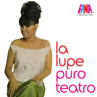 La Lupe - A Lady And Her Music: Puro Teatro