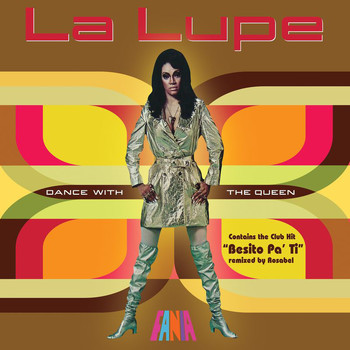 La Lupe - Dance With The Queen