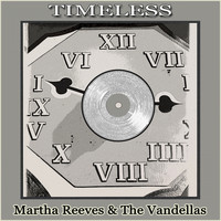 Martha Reeves & The Vandellas - Timeless