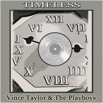 Vince Taylor & The Playboys - Timeless