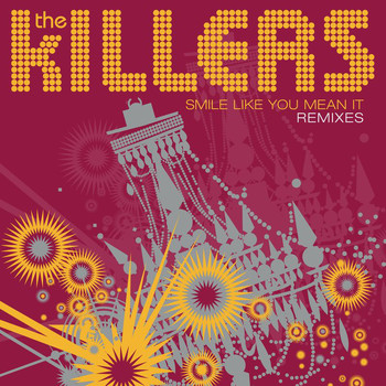The Killers - Smile Like You Mean It (Remixes)
