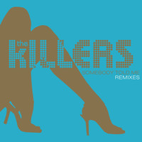 The Killers - Somebody Told Me (Remixes)