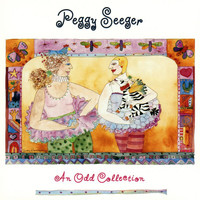 Peggy Seeger - An Odd Collection