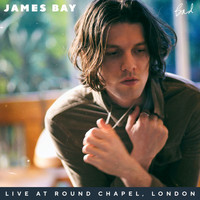 James Bay - Bad (Live At Round Chapel, London)