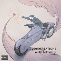 Jon Bellion - Conversations with my Wife (Acoustic [Explicit])