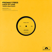 Friendly Fires - Lack Of Love (Jasper James Remixes)