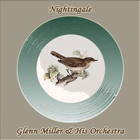 Glenn Miller & His Orchestra - Nightingale