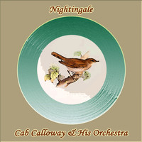 Cab Calloway & His Orchestra - Nightingale