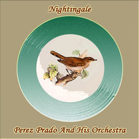 Perez Prado And His Orchestra - Nightingale