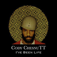 Cody ChesnuTT - I've Been Life