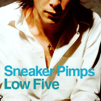 Sneaker Pimps - Low Five