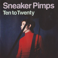 Sneaker Pimps - Ten To Twenty