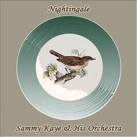 Sammy Kaye & His Orchestra - Nightingale