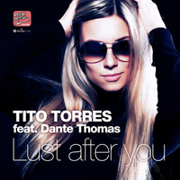Tito Torres - Lust After You (2K19 Club Edition [Explicit])